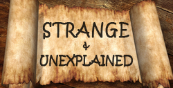 Strange and unexplained